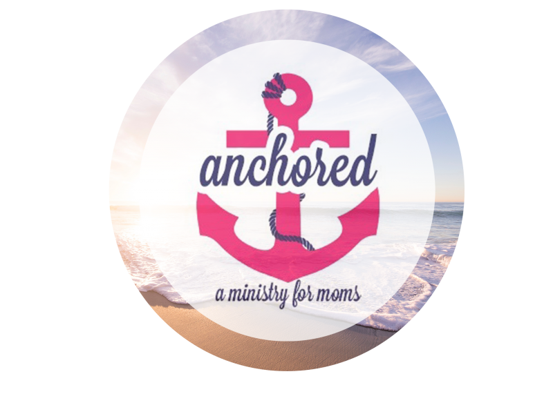 Anchored: A Ministry for Moms